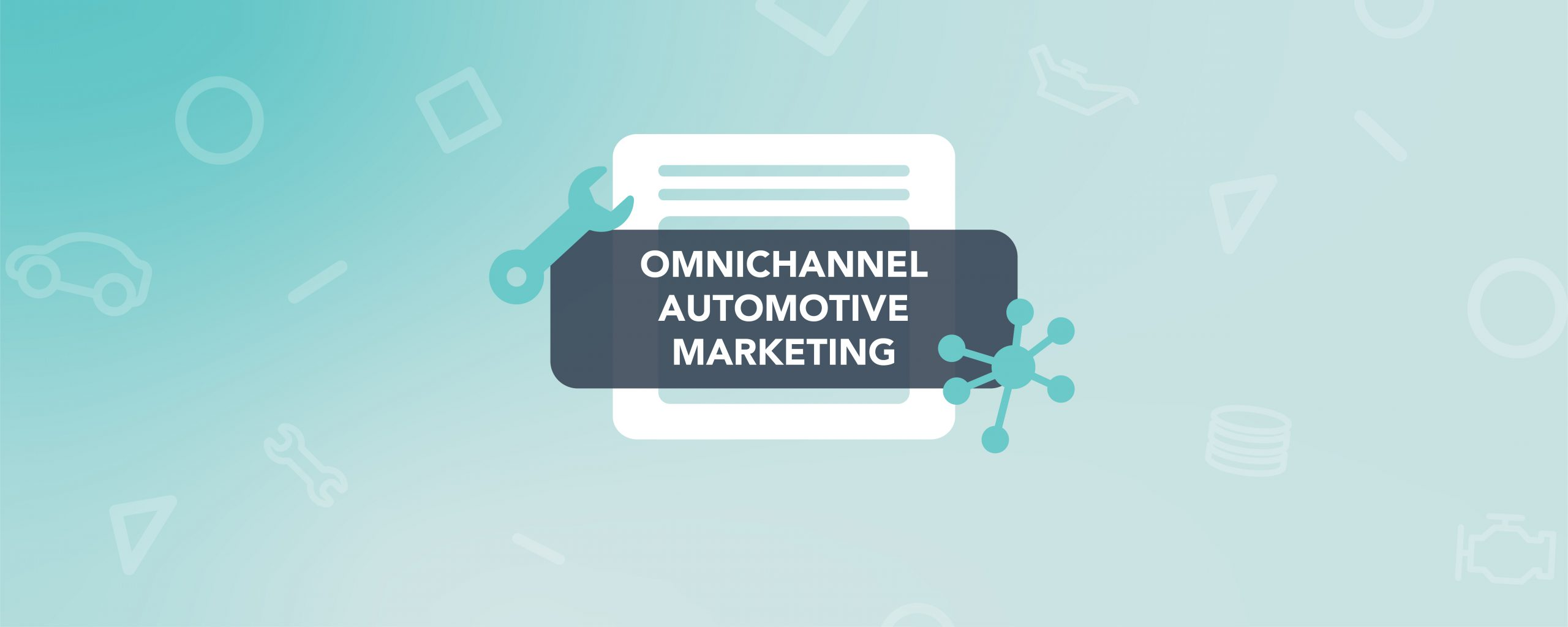 Omnichannel Automotive Marketing