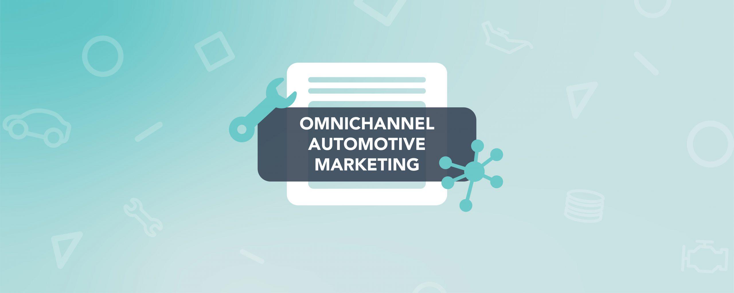 Omnichannel Automotive Marketing